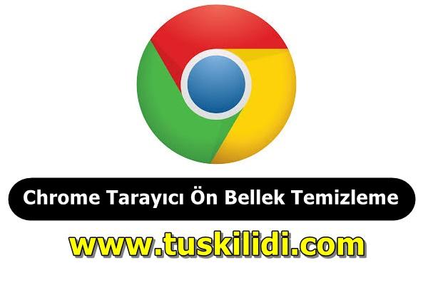 Chrome Tarayıcı Önbellek Temizleme